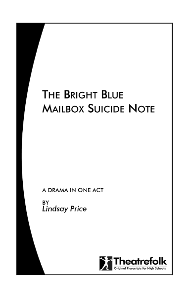 The Bright Blue Mailbox Suicide Note A Play In One Act