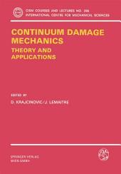 Continuum Damage Mechanics Theory and Application