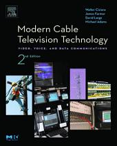 Modern Cable Television Technology: Edition 2