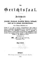Der Gerichtssaal: Zeitschrift für Zivil- und Militär-Strafrecht und Strafprozessrecht sowie die ergänzenden Disziplinen, Band 42