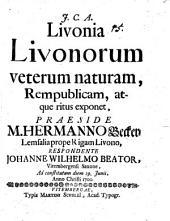 Livonia Livonorum veterum naturam, rempublicam, atque ritus exponet