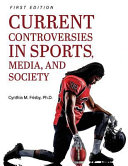 Current Controversies in Sports  Media  and Society Book
