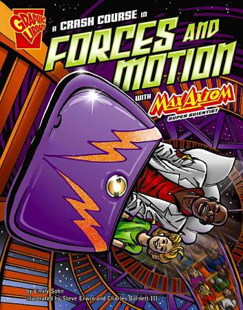 A Crash Course in Forces and Motion with Max Axiom  Super Scientist PDF