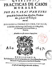 Questiones practicas de casos morales. Por el P. fray Iuan Enriquez de la orden de San Agustin, predicador, y letor de teologia moral ..