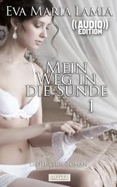 Mein Weg in die Sünde - Erotischer Roman (( Audio )): Edition Edelste Erotik - Buch & Hörbuch