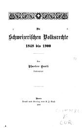 Die Schweizerischen Volksrechte 1848 bis 1900