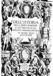Istoria Della Sacra Religione Et Illma Militia Di San Giovanni Gierosolimitano: Volume 2