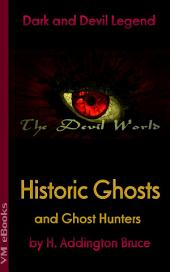 Historic Ghosts and Ghost Hunters: The Devil World
