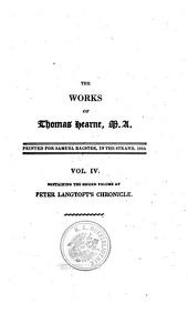 Peter Langtoft's Chronicle, (as Illustrated and Improv'd by Robert of Brunne) from the Death of Cadwalader to the End of K. Edward the First's Reign. Transcrib'd and Now First Publish'd from a Ms. in the Inner-Temple Library by Thomas Hearne , M. A. ... in Two Volumes: 3-4