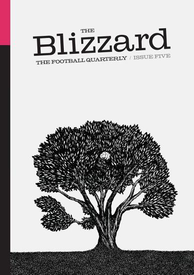 The Blizzard   The Football Quarterly  Issue Five PDF