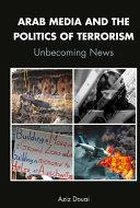 Arab Media and the Politics of Terrorism