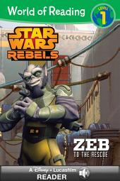 World of Reading Star Wars Rebels: Zeb to the Rescue: A Disney Lucasfilm Read-Along (Level 1)