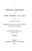 A Practical Exposition of the Gospel according to St  John     By John Bird Sumner     Third edition PDF
