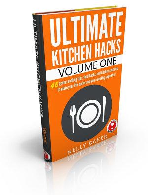 Ultimate Kitchen Hacks   volume 1