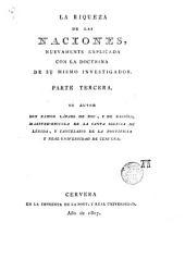 La Riqueza de las naciones: nuevamente explicada con la doctrina de su mismo investigador