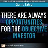 There Are Always Opportunties for the Objective Investor
