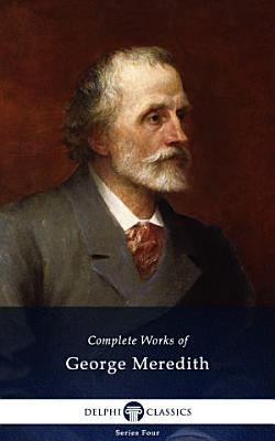 Delphi Complete Works of George Meredith  Illustrated  PDF