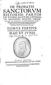 De Probatis Sanctorum Historiis: Tomvs ... Complectens Sanctos Mensivm Maii Et Ivnii. 3