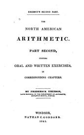 The North American Arithmetic: Part Second, Uniting Oral and Written Exercises, in Corresponding Chapters