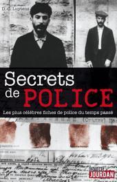 Secrets de police: Les plus célèbres fiches de police du temps passé