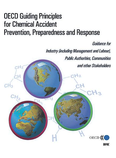Download Series on Chemical Accidents OECD Guiding Principles for Chemical Accident Prevention  Preparedness and Response Book