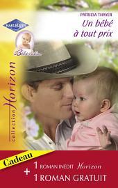 Un bébé à tout prix - Invitation à l'amour (Harlequin Horizon)