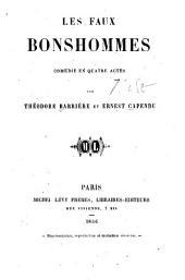 Les faux bonshommes: comédie en quatre actes