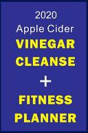 2020 Apple Cider Vinegar Cleanse Fitness Planner Book PDF