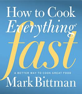 How to Cook Everything Fast Book