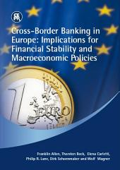 Cross-border Banking in Europe: Implications for Financial Stability and Macroeconomic Policies