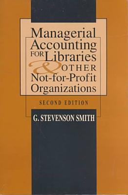 Managerial Accounting for Libraries and Other Not for profit Organizations PDF
