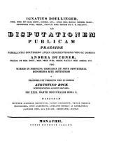 Ignatius Doellinger ... ad disputationem publicam praeside ... Andrea Buchner ... pro summis in medicina, chirurgia et arte obstetricia honoribus rite obtinendis a ... Augustino Bock ... habendam ... invitat