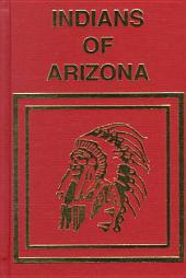 Indians of Arizona: Past and Present