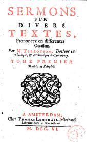 Sermons sur divers textes, prononcez en differentes occasions: Volume1