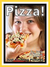 Just Pizza! vol. 1: Big Book of Pizza Food Photographs & Pictures