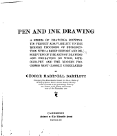 Pen and ink drawing: a series of drawings showing its perfect adaptability to the modern processes of reproduction; with a brief history and description of the arts of drawing and engraving on wood, lithography and the modern processes most closely correlated