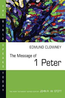 The Message of 1 Peter Book
