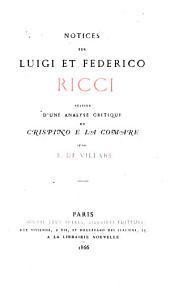 Notices sur Luigi et Federico Ricci: suivies d'une analyse critique de Crispino e la Comare