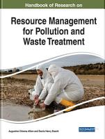 Handbook of Research on Resource Management for Pollution and Waste Treatment PDF