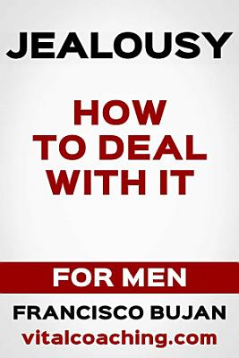 Jealousy   How To Deal With It   For Men