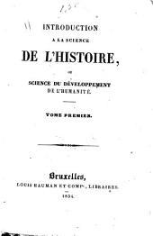 Introduction a la science de l'histoire, ou Science du developpement de l'humanite: 1