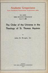 The order of the universe in the theology of st. Thomas Aquinas