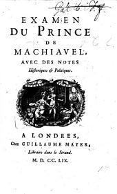 "Antimachiavel. Examen du Prince de Machiavel ... Troisieme edition i.e. of the text as published in 1740 enrichie de plusieurs piéces nouvelles, la plûpart fournies par M. F. de Voltaire. By Frederick II., King of Prussia, edited by Voltaire. With A. N. Amelot de la Houssaye's translation of ""Il Principe."""