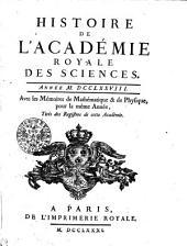 HISTOIRE DE L'ACADÉMIE ROYALE DES SCIENCES. ANNÉE M. DCCLXXVIII. Avec les Mémoires de Mathématique & de Physique, pour la même Année, Tirés des Registres de cette Académie