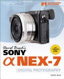 David Busch's Sony Alpha NEX-7 Guide to Digital Photography