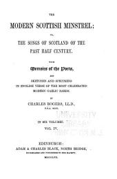 The Modern Scottish Minstrel; Or, The Songs of Scotland of the Past Half Century: With Memoirs of the Poets, and Sketches and Specimens in English Verse of the Most Celebrated Modern Gaelic Bards