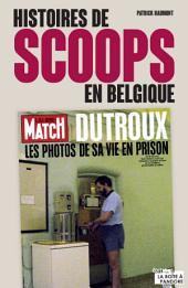 Histoires de scoops en Belgique : Souvenirs d'un journaliste
