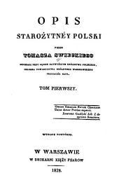 Opis starożytnej Polski: Tom 1