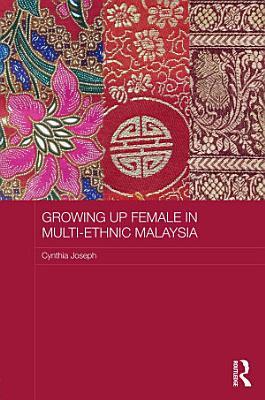 Growing up Female in Multi Ethnic Malaysia PDF