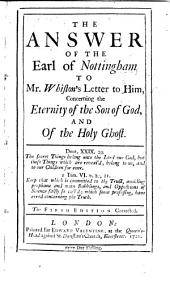 The answer of the Earl of Nottingham to Mr. Whiston's letter to him, concerning the eternity of the Son of God, and of the Holy Ghost. Second edition